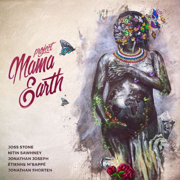 PROJECT MAMA EARTH Feat. JOSS STONE