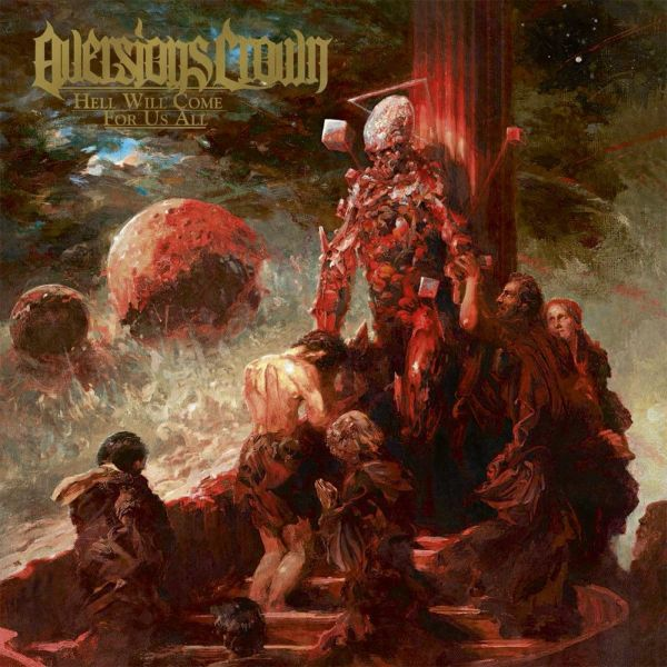 AVERSIONS CROWN - HELL WILL COME FOR US ALL (CD)